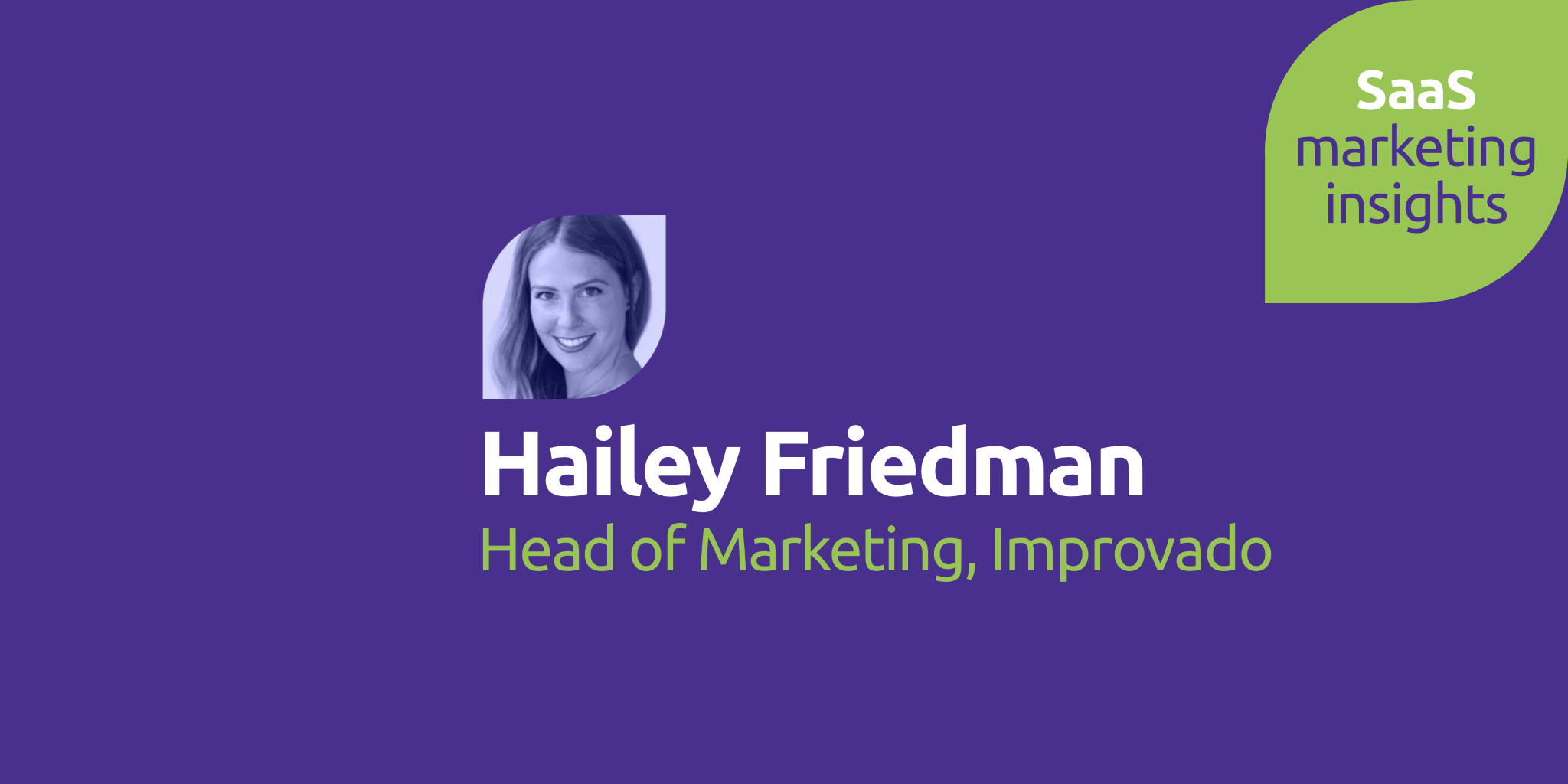 Hailey Friedman, Improvado