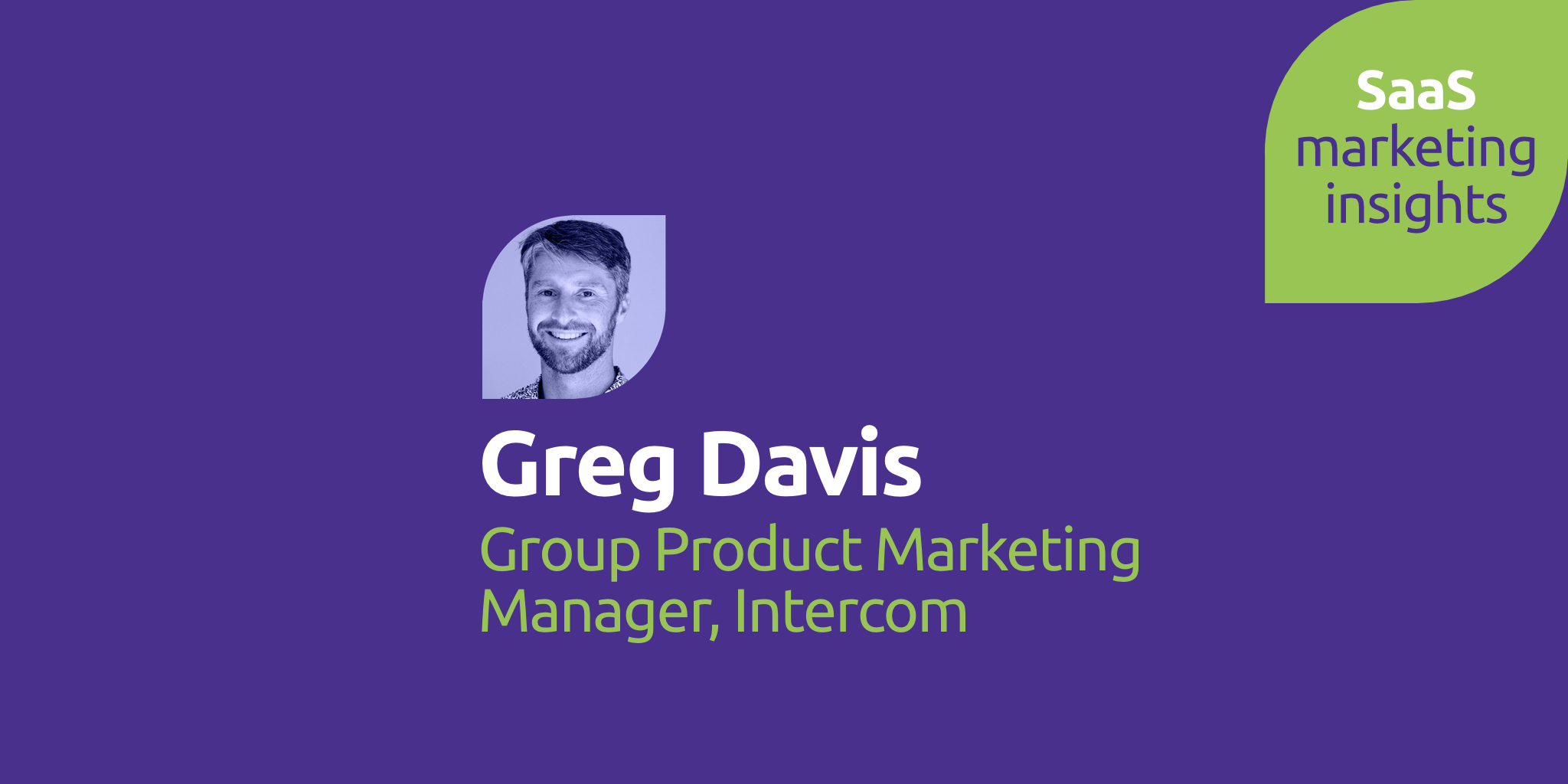 Ep. 3: Pushing boundaries with Greg Davis of Intercom