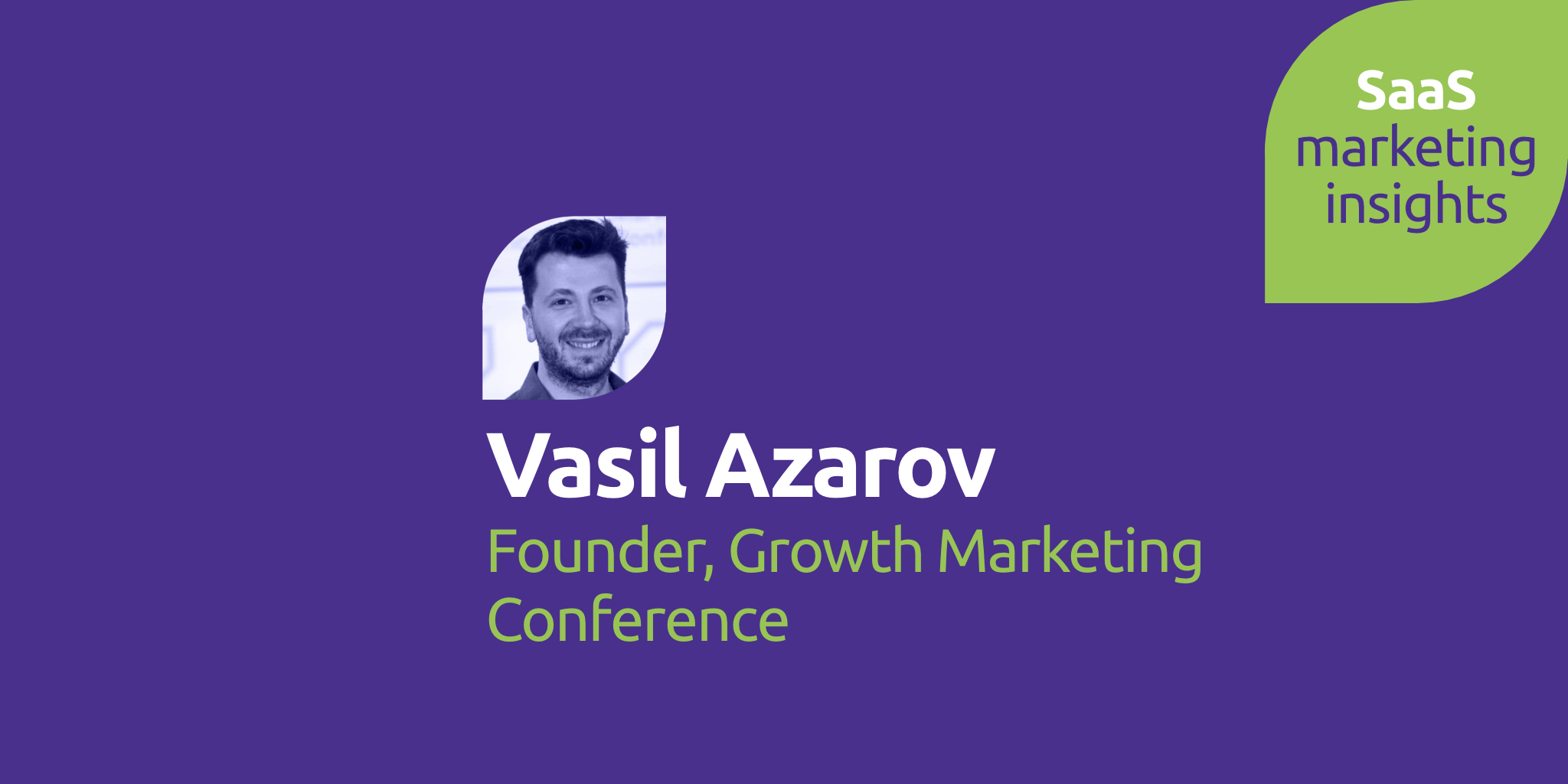 Vasil Azarov, Growth Marketing Conference