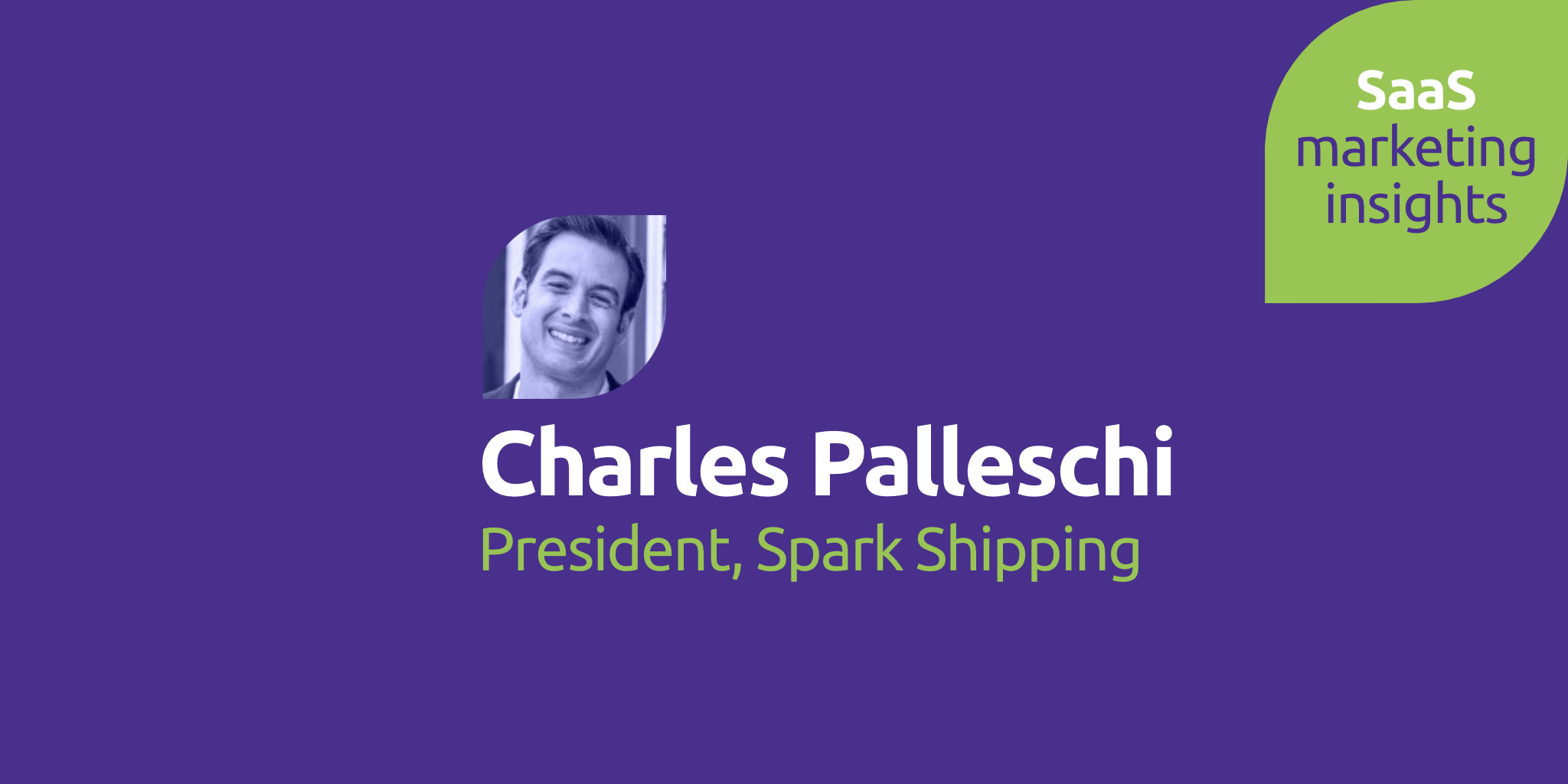 Charles Palleschi, Spark Shipping