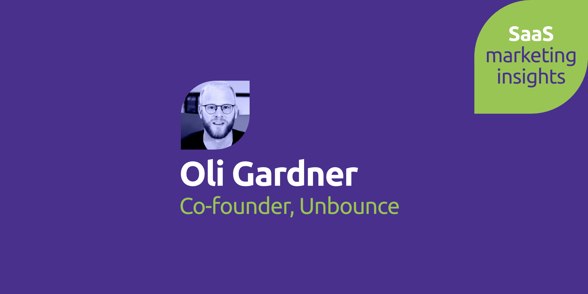Ep. 4: Oli Gardner Reveals The Three Big Unbounce Bets for 2018