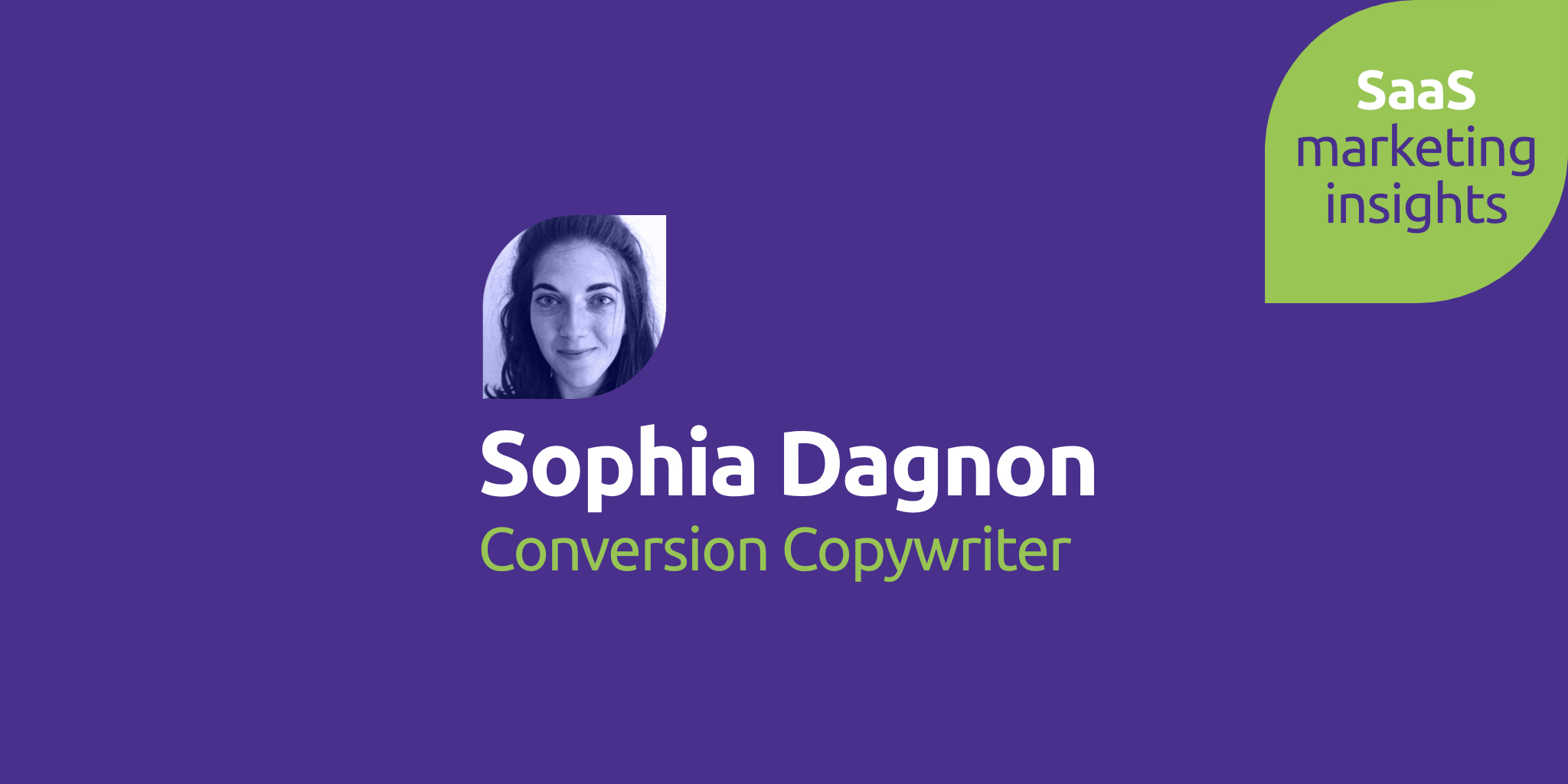 Sophia Dagnon, Conversion Copywriter