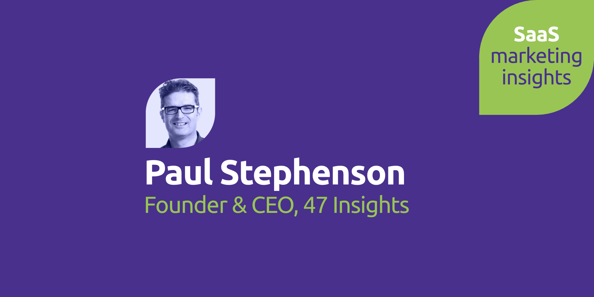 Paul Stephenson, 47 Insights