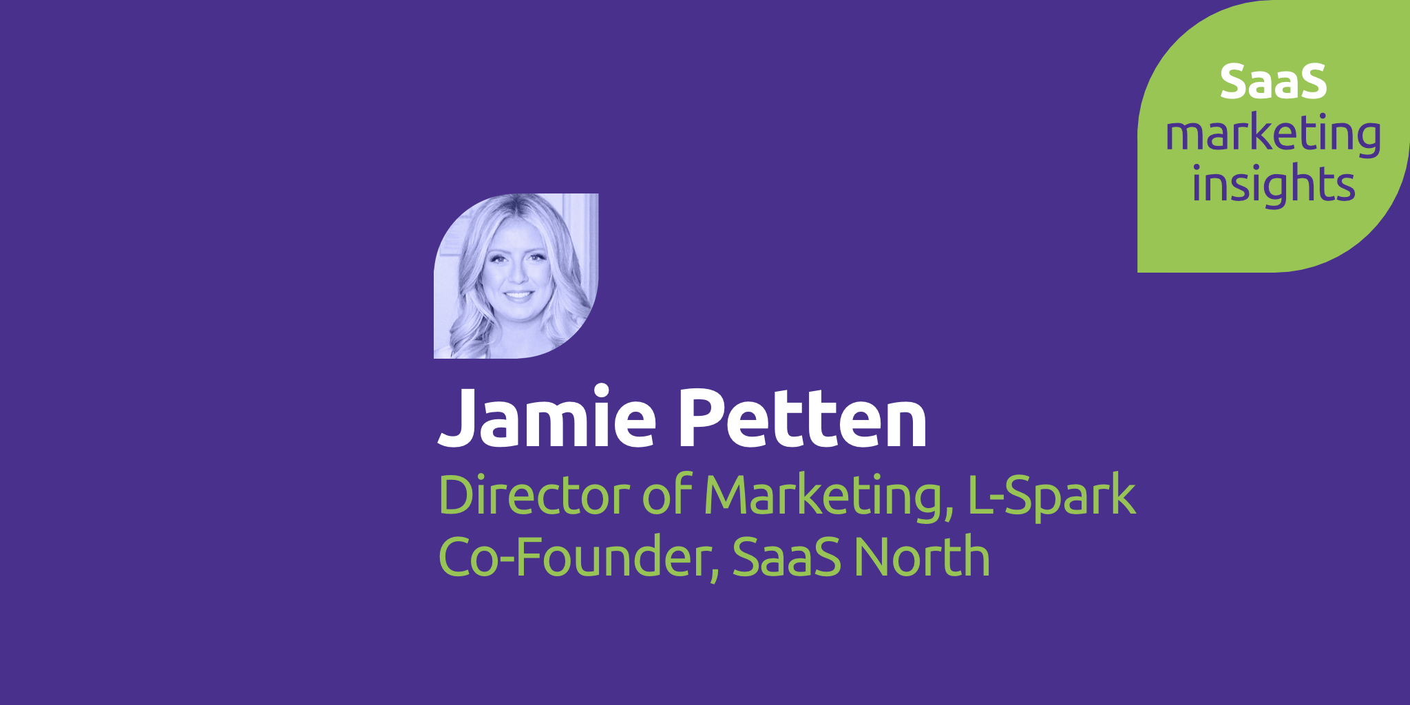 Ep. 5: Igniting SaaS in Canada With Jamie Petten