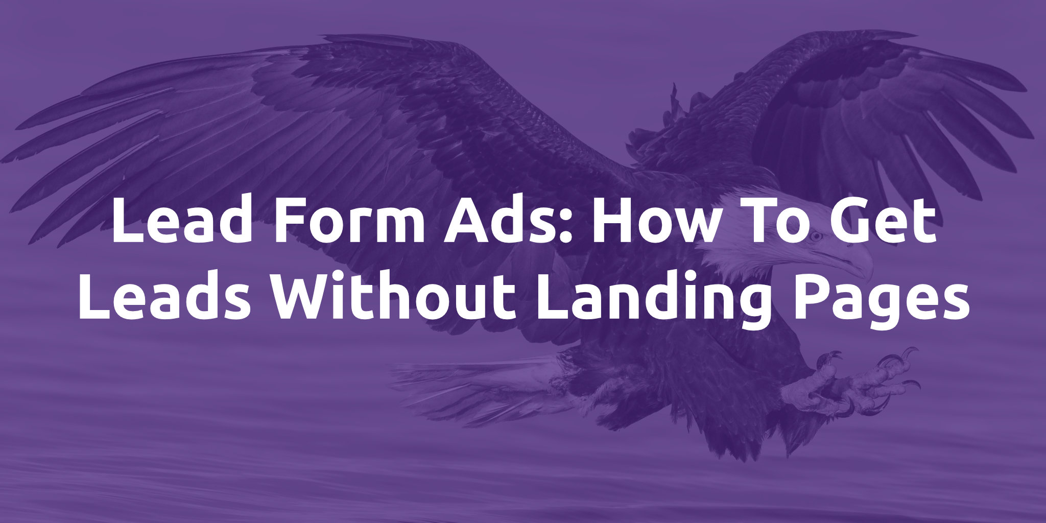 lead form ads: how to get leads without landing pages