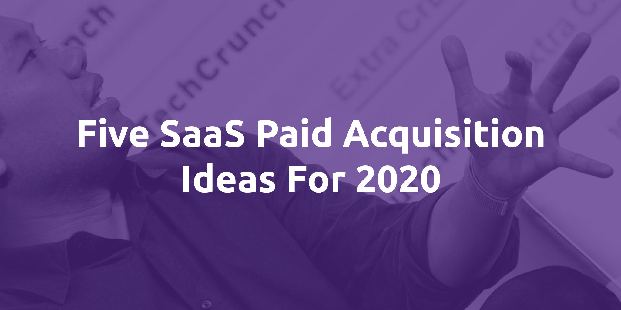 saas paid acquisition ideas