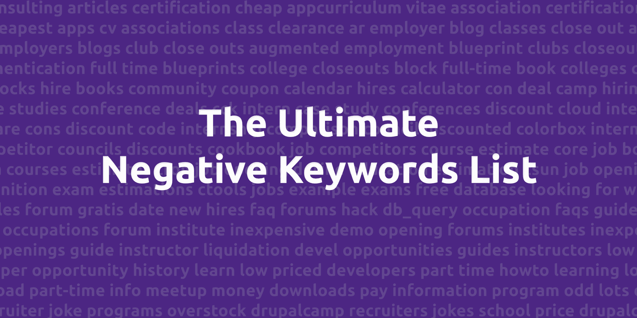 Ultimate negative keywords list